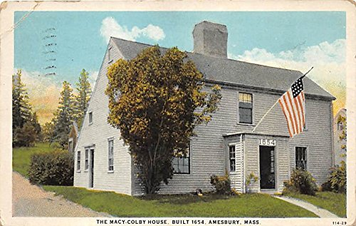The Macy Colby House built 1654 Amesbury Massachusetts - Ma Macy's
