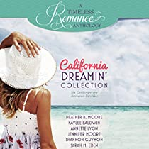 CALIFORNIA DREAMIN' COLLECTION: SIX CONTEMPORARY ROMANCE NOVELLAS: A TIMELESS ROMANCE ANTHOLOGY, BOOK 11