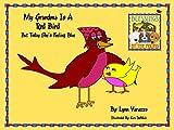 MY GRANDMA IS A RED BIRD