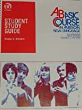 Student Study Guide to a Basic Course in American Sign Language, De Capite, Frances, 0932666337