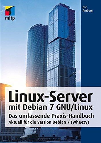 Linux-Server mit Debian 7 GNU/Linux: Das umfassende Praxis-Handbuch; Aktuell für die Version Debian 7 (Wheezy) (mitp Professional) (German Edition)