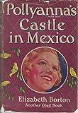 Pollyanna's castle in Mexico, (The glad books)