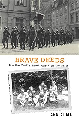 Brave Deeds: How One Family Saved Many from the Nazis: Amazon.es: Alma, Ann: Libros en idiomas extranjeros