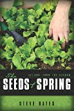The Seeds of Spring, Steve Bates, 1453869352