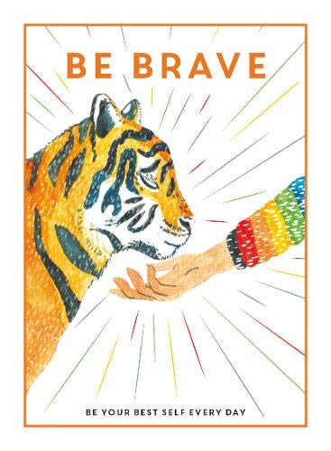 Be Brave: Be Your Best Self Every Day (Be You)