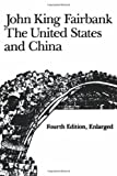 The United States and China, Fairbank, John King, 067492438X