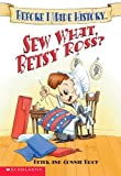 Sew What, Betsy Ross (Before I Made History)