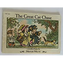 The great cat chase: A wordless book