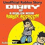 Diary of a Roblox Noob: Roblox Assassin: Roblox Noob Diaries, Book 10 | Robloxia Kid