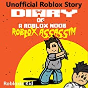 Diary of a Roblox Noob: Roblox Assassin: Roblox Noob Diaries, Book 10 | Robloxia Kid