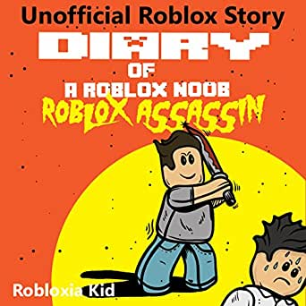 All Songs In Assassin Roblox Amazon Com Diary Of A Roblox Noob Roblox Assassin Roblox Noob Diaries Book 10 Audible Audio Edition Robloxia Kid Tommy Jay Robloxia Kid Audible Audiobooks