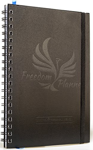 Freedom Planner 2018 - Best Daily Weekly Planner and Organizer for Happiness, Productivity & Financial Abundance – Goals & Gratitude Journal Guaranteed to Get You Results Fast - Now w/Bonus Stickers!