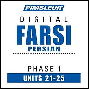 Farsi Persian Phase 1, Unit 21-25 Audiobook