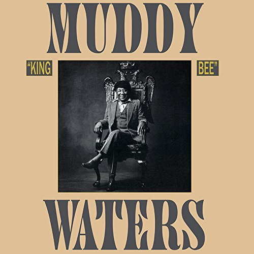 Vinilo : Muddy Waters - King Bee (180 Gram Vinyl, Limited Edition, Gatefold LP Jacket, Anniversary Edition)