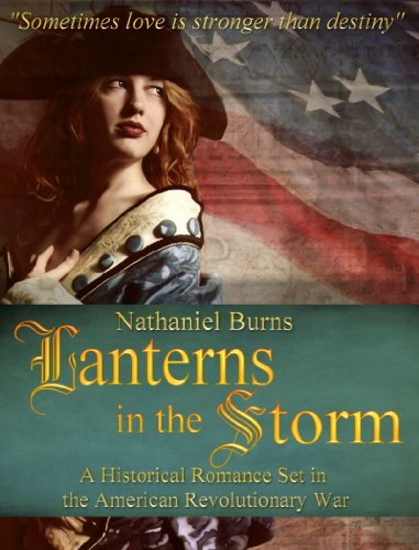 Kindle Daily Deal For Saturday, November 23  Featuring Nathaniel Burns' Lanterns in the Storm – A Historical Romance Set during the American Revolutionary War