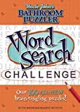 Uncle John's Bathroom Puzzler: Word Search Challenge, Bathroom Readers' Institute and Bathroom Readers' Institute Staff, 160710234X