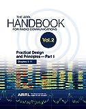 The ARRL Handbook for Radio Communications; Volume 2: Practical Design & Principles PART 1