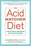 Best Acid Refluxes - The Acid Watcher Diet: A 28-Day Reflux Prevention Review