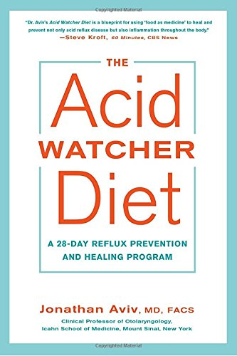 The Acid Watcher Diet: A 28-Day Reflux Prevention and Healing Program (Diet Acid)