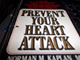 Prevent Your Heart Attack, Norman M. Kaplan, 0523422369