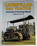 Caterpillar Gas Tractor: Restoration & Interchange Manual