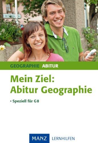Vorbereitung auf das Abitur Geographie - speziell für G8