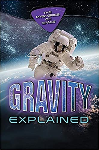 Gravity Explained (The Mysteries of Space): Alexander Tolish