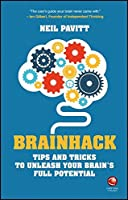 Brainhack: Tips and Tricks to Unleash Your Brain's Full Potential Front Cover