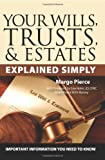 The Complete Guide to Wills, Trusts, and Estates, Sarah L. Ponsie and Margo Pierce, 1601382030