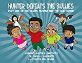 img - for Hunter Defeats The Bullies Part One Of The Series Hunter And The God Squad book / textbook / text book