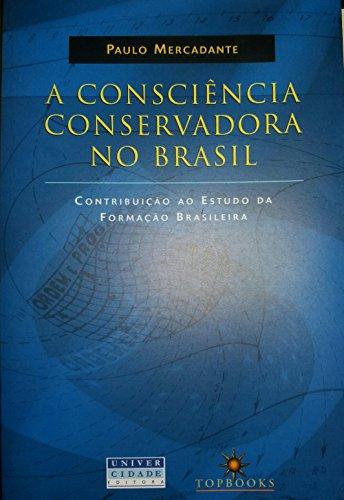 Consciencia Conservadora No Brasil, A