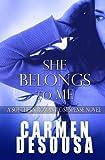 She Belongs to Me: A Southern Romantic-Suspense Novel - Charlotte - Book One