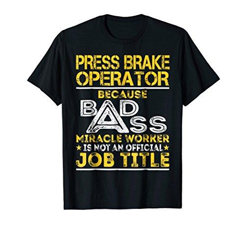Press Brake Operator Miracle Worker Job Title Shirts