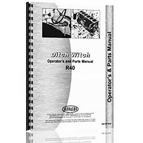 New Ditch Witch R-40 Operator+Equipment Parts Manual (DW-OP-R40)