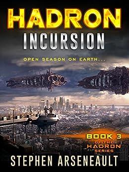 HADRON Incursion by [Arseneault, Stephen]