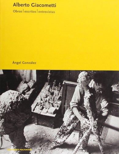 Descargar Libro Alberto Giacometti. Obras, Escritos, Entrevistas Angel Gonzalez