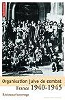 Organisation juive de combat : France 1940-1945 par Lazarus