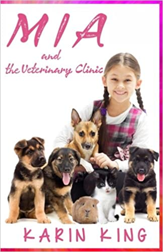 Amazon com: MIA and the Veterinary Clinic: Animal Care