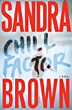 Chill Factor, Sandra Brown, 0743245547