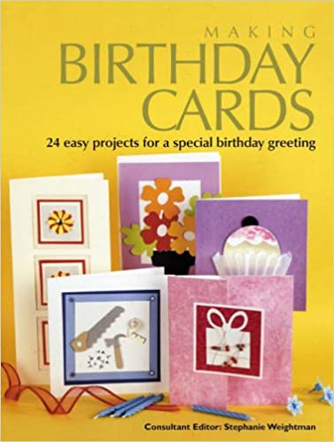e205ab033 Making Birthday Cards  24 Easy Projects for a Special Birthday Greeting  Hardcover – 1 Apr 2005