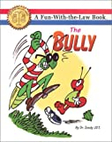 img - for The Bully (Fun with the law) book / textbook / text book