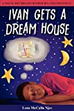 Ivan Gets a Dream House, Lena McCalla Njee, 0982963041