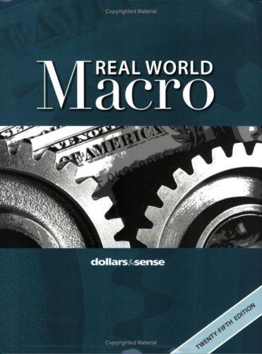 Real World Macro: A Macroeconomics Reader from Dollars & Sense, 25th Edition