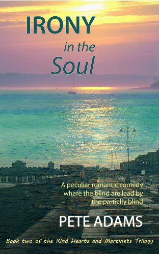 Irony in the Soul (Kind Hearts and Martinets Book 2)