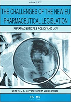 The Challenges of the New EU Pharmaceutical Legislation (Pharmaceuticals Policy and Law)