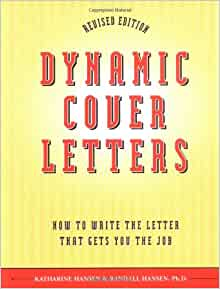 how to write a dynamic cover letter - dynamic cover letters revised katharine hansen randall