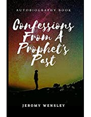 Confessions From A Prophet's Past: Autobiography Book