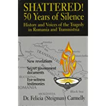 Shattered! 50 years of silence: History and voices from the tragedy in Romania and Transnistria