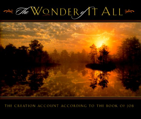 Read Online The Wonder of It All: The Creation Account According to the Book of Job PDF