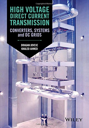High Voltage Direct Current Transmission: Converters, Systems and DC ()
